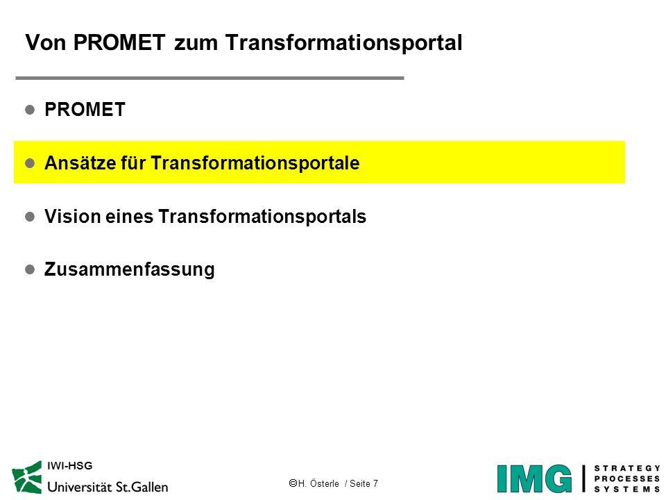 H. Österle / Seite 7 IWI-HSG Von PROMET zum Transformationsportal l PROMET l Ansätze für Transformationsportale l Vision eines Transformationsportals