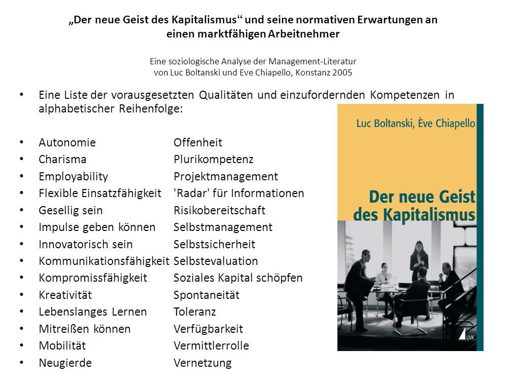 Der neue Geist des Kapitalismus und seine normativen Erwartungen an einen marktfähigen Arbeitnehmer Eine soziologische Analyse der Management-Literatu