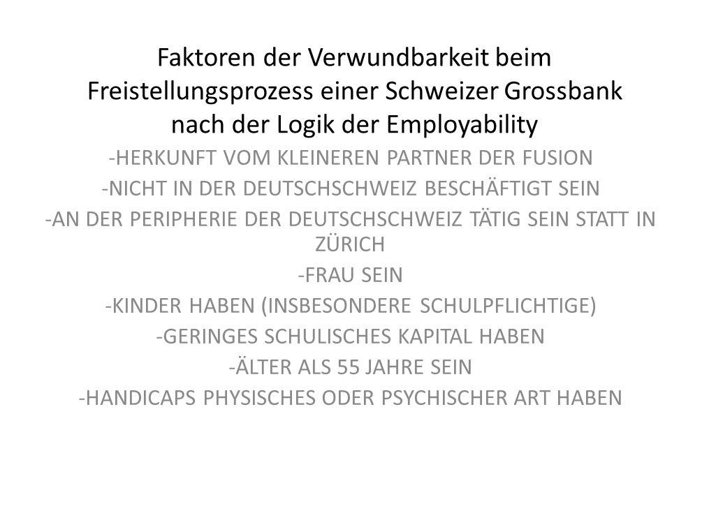 Faktoren der Verwundbarkeit beim Freistellungsprozess einer Schweizer Grossbank nach der Logik der Employability -HERKUNFT VOM KLEINEREN PARTNER DER F