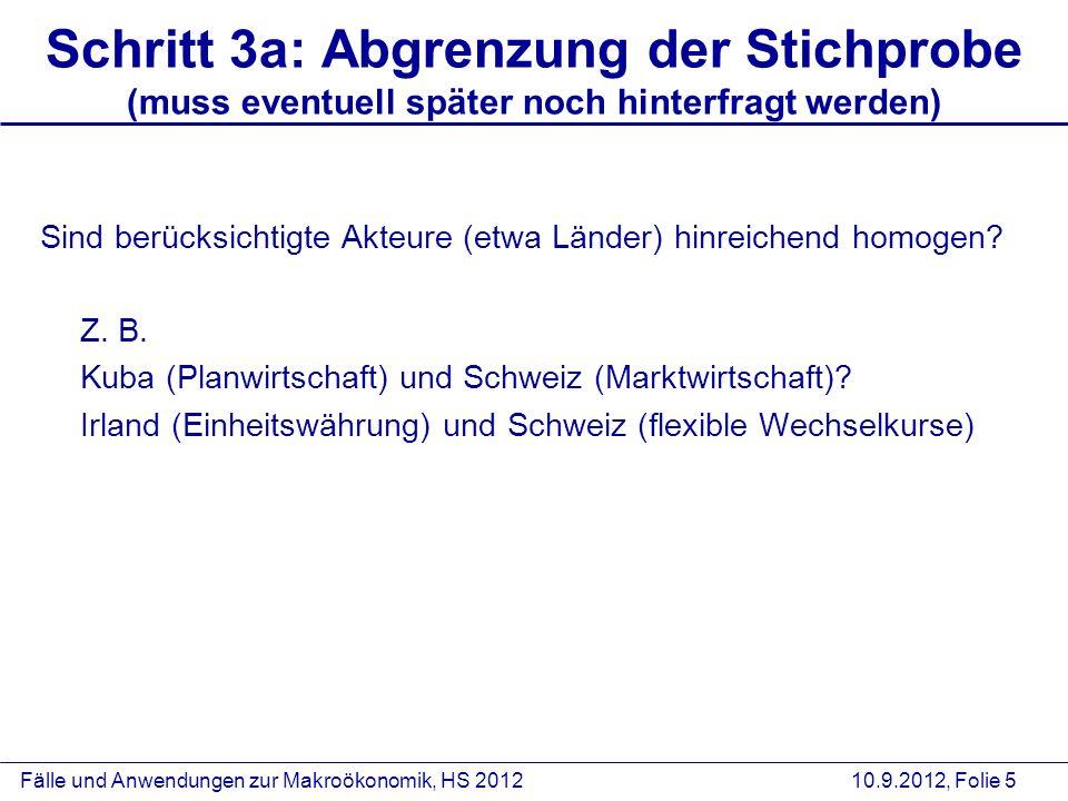 Fälle und Anwendungen zur Makroökonomik, HS 2012 10.9.2012, Folie 5 Schritt 3a: Abgrenzung der Stichprobe (muss eventuell später noch hinterfragt werd