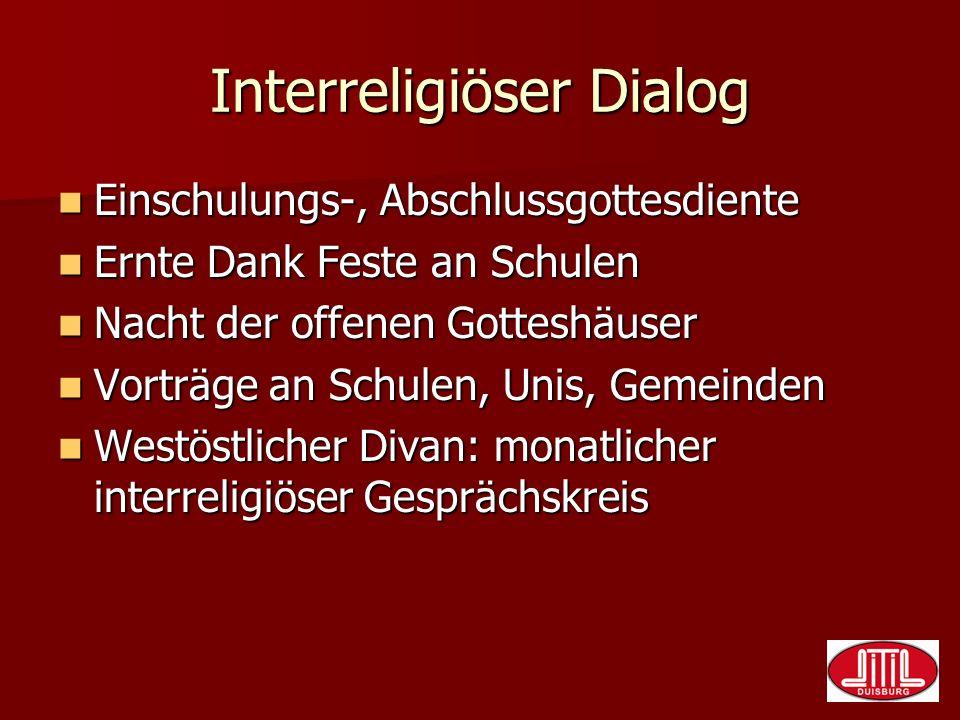 Interreligiöser Dialog Einschulungs-, Abschlussgottesdiente Einschulungs-, Abschlussgottesdiente Ernte Dank Feste an Schulen Ernte Dank Feste an Schul