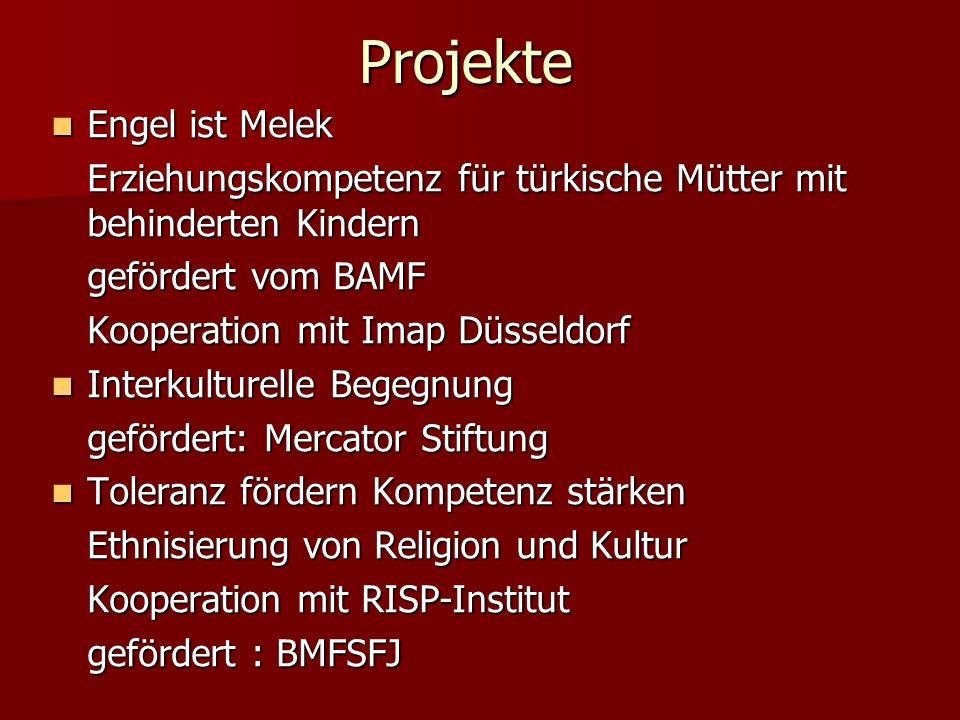 Projekte Engel ist Melek Engel ist Melek Erziehungskompetenz für türkische Mütter mit behinderten Kindern gefördert vom BAMF Kooperation mit Imap Düss