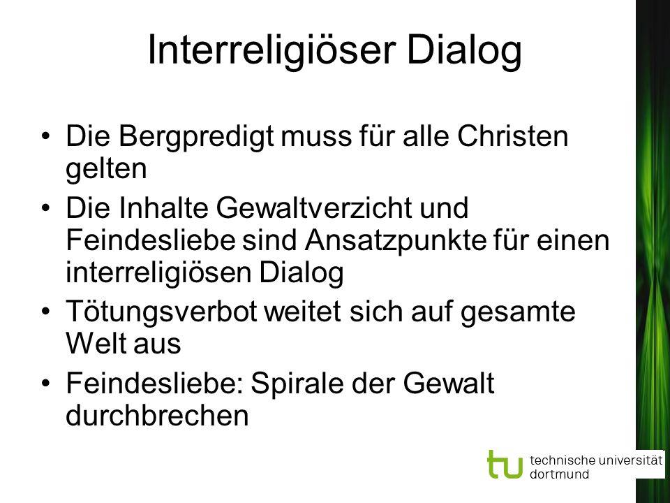 Interreligiöser Dialog Die Bergpredigt muss für alle Christen gelten Die Inhalte Gewaltverzicht und Feindesliebe sind Ansatzpunkte für einen interreli