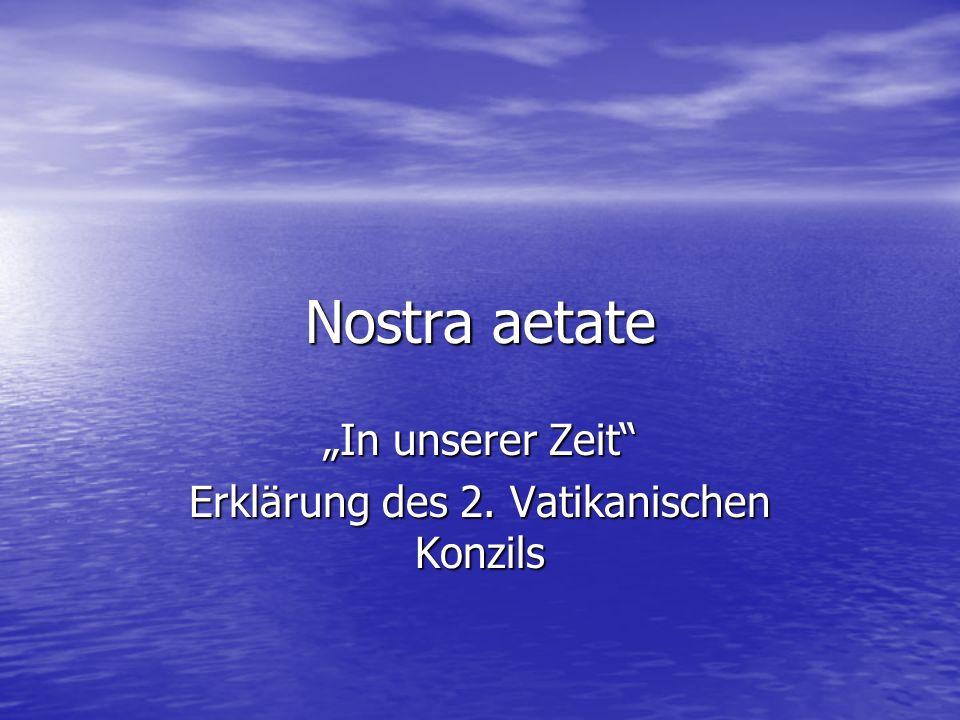 Nostra aetate In unserer Zeit Erklärung des 2. Vatikanischen Konzils