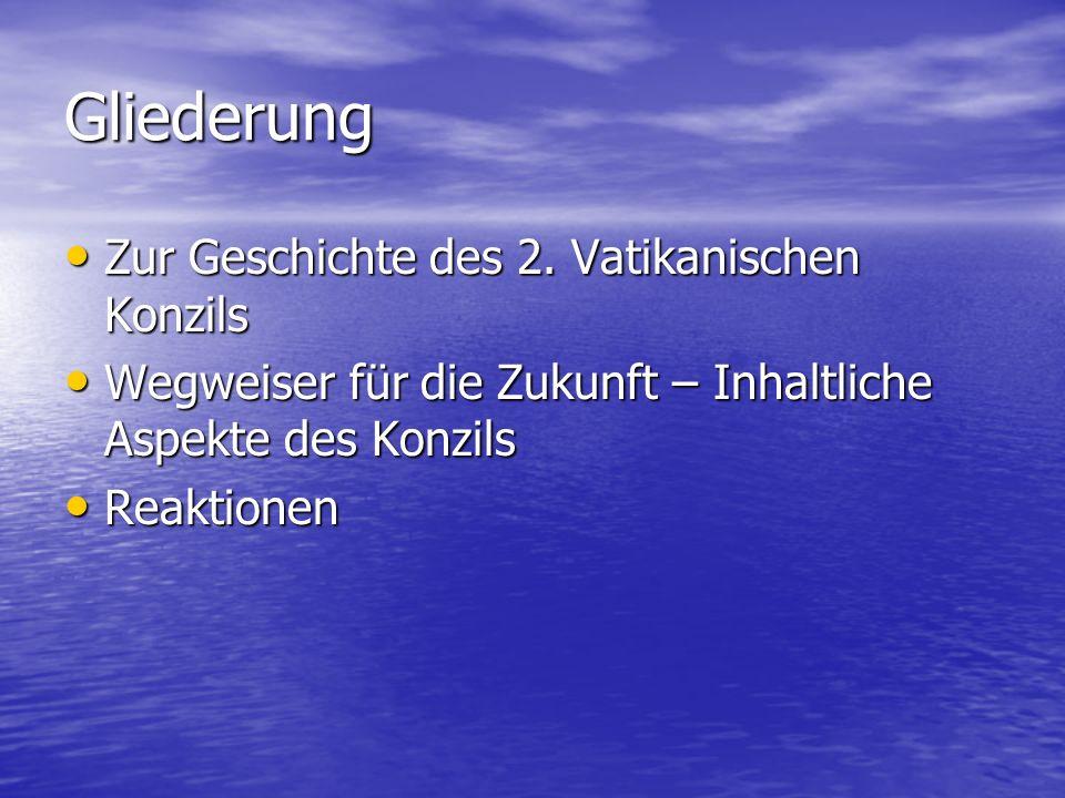 Gliederung Zur Geschichte des 2.Vatikanischen Konzils Zur Geschichte des 2.
