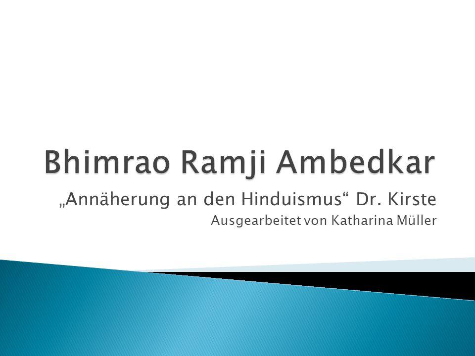 Annäherung an den Hinduismus Dr. Kirste Ausgearbeitet von Katharina Müller