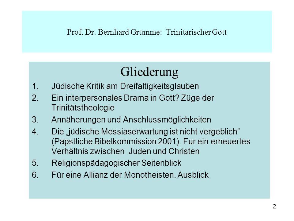 2 Gliederung 1.Jüdische Kritik am Dreifaltigkeitsglauben 2.Ein interpersonales Drama in Gott? Züge der Trinitätstheologie 3.Annäherungen und Anschluss