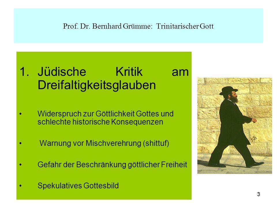 3 1.Jüdische Kritik am Dreifaltigkeitsglauben Widerspruch zur Göttlichkeit Gottes und schlechte historische Konsequenzen Warnung vor Mischverehrung (s