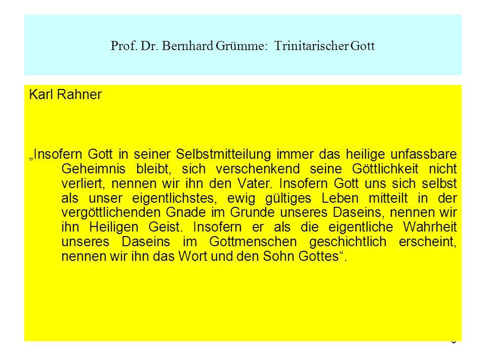 6 Karl Rahner Insofern Gott in seiner Selbstmitteilung immer das heilige unfassbare Geheimnis bleibt, sich verschenkend seine Göttlichkeit nicht verli