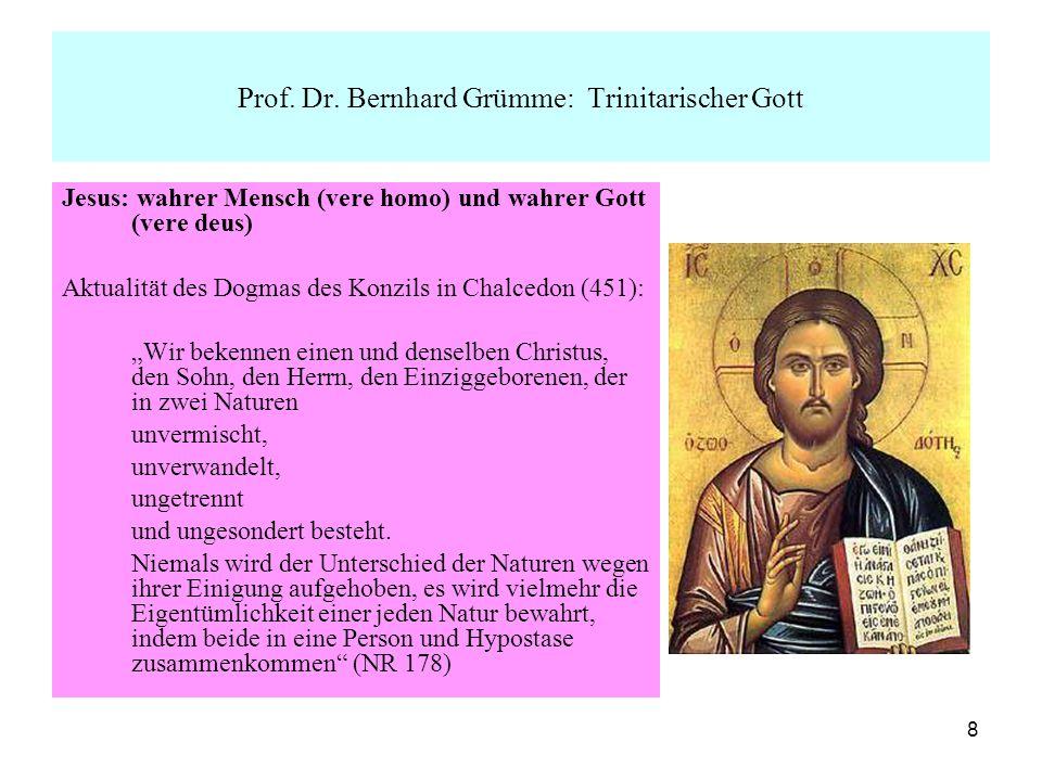 8 Jesus: wahrer Mensch (vere homo) und wahrer Gott (vere deus) Aktualität des Dogmas des Konzils in Chalcedon (451): Wir bekennen einen und denselben