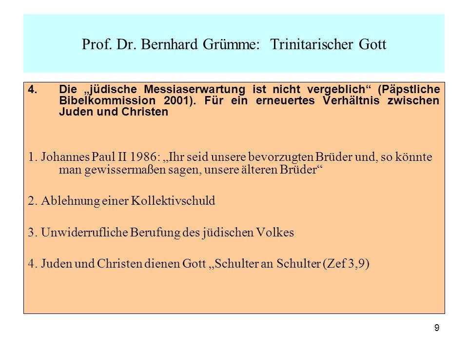 9 4.Die jüdische Messiaserwartung ist nicht vergeblich (Päpstliche Bibelkommission 2001). Für ein erneuertes Verhältnis zwischen Juden und Christen 1.