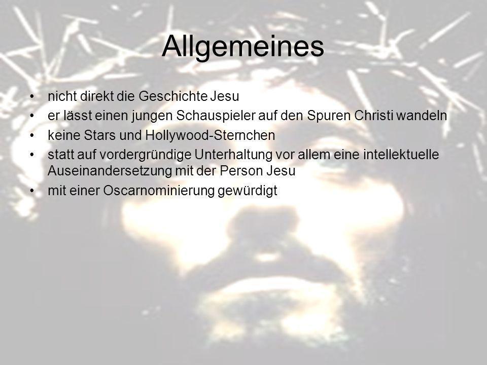 Allgemeines nicht direkt die Geschichte Jesu er lässt einen jungen Schauspieler auf den Spuren Christi wandeln keine Stars und Hollywood-Sternchen sta