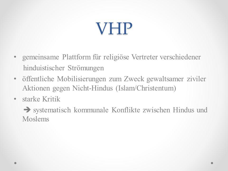 VHP gemeinsame Plattform für religiöse Vertreter verschiedener hinduistischer Strömungen öffentliche Mobilisierungen zum Zweck gewaltsamer ziviler Akt