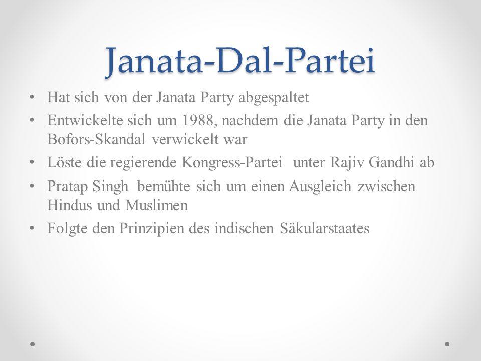 Janata-Dal-Partei Hat sich von der Janata Party abgespaltet Entwickelte sich um 1988, nachdem die Janata Party in den Bofors-Skandal verwickelt war Lö