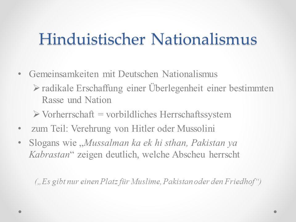 Hinduistischer Nationalismus Gemeinsamkeiten mit Deutschen Nationalismus radikale Erschaffung einer Überlegenheit einer bestimmten Rasse und Nation Vo