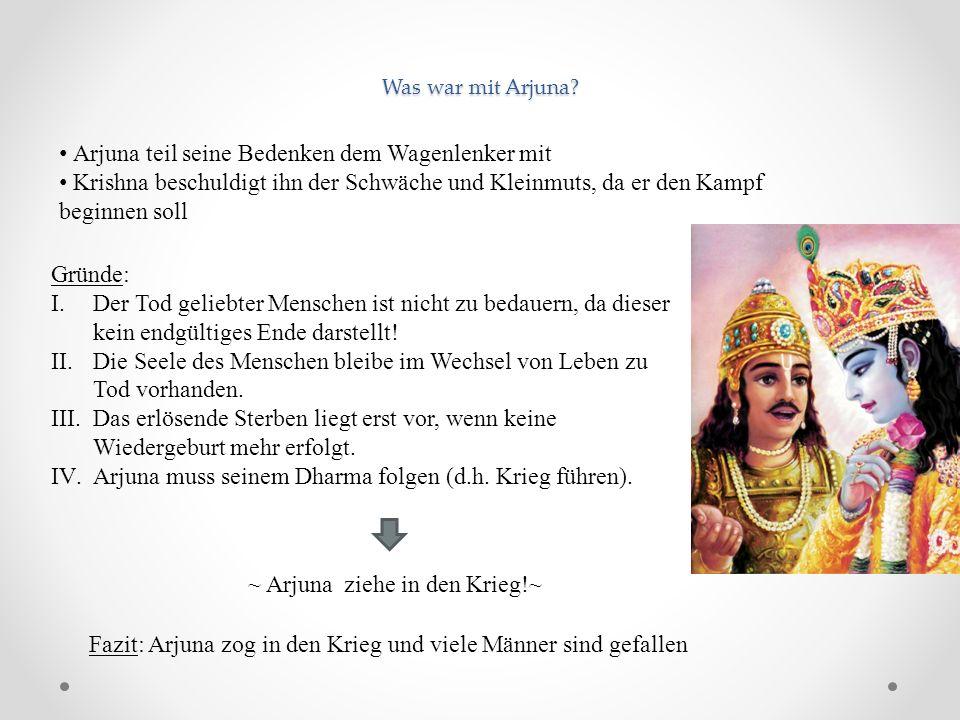 Was war mit Arjuna? Arjuna teil seine Bedenken dem Wagenlenker mit Krishna beschuldigt ihn der Schwäche und Kleinmuts, da er den Kampf beginnen soll G