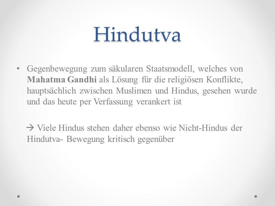 Hindutva Gegenbewegung zum säkularen Staatsmodell, welches von Mahatma Gandhi als Lösung für die religiösen Konflikte, hauptsächlich zwischen Muslimen