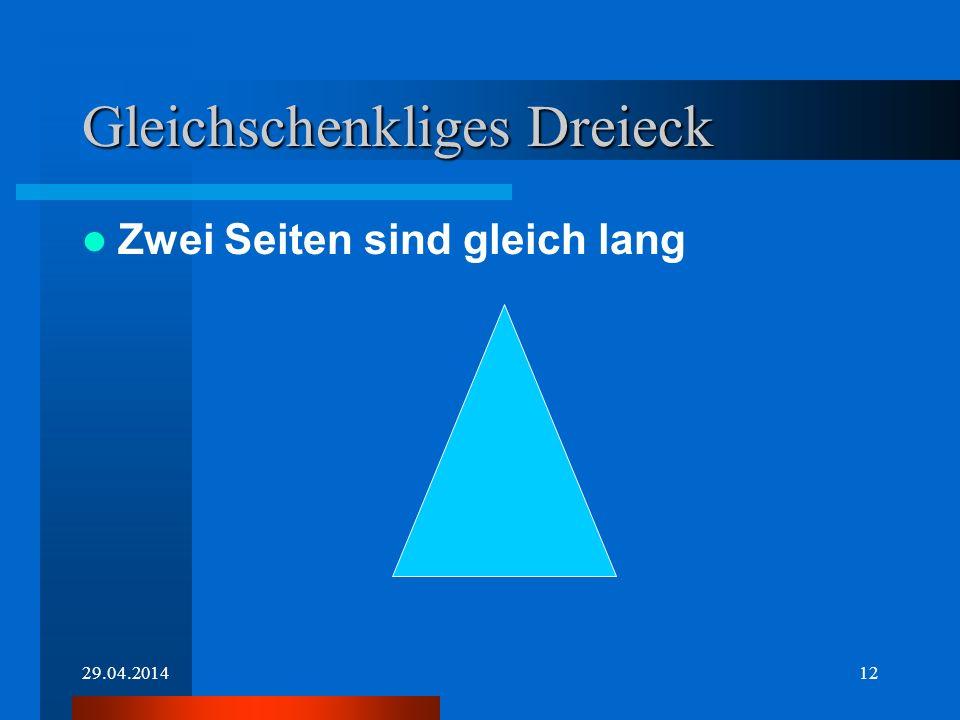 29.04.201411 Gleichseitiges Dreieck Alle Seiten sind gleich lang