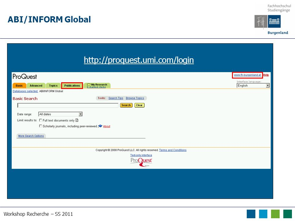 Workshop Recherche – SS 2011 ABI/INFORM Global http://proquest.umi.com/login