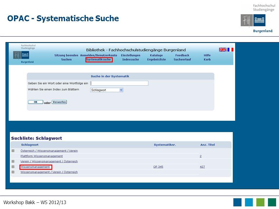Workshop Bakk – WS 2012/13 OPAC - Systematische Suche