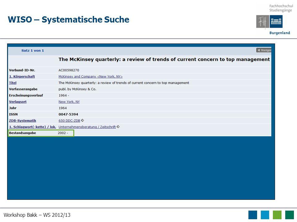 Workshop Bakk – WS 2012/13 WISO – Systematische Suche