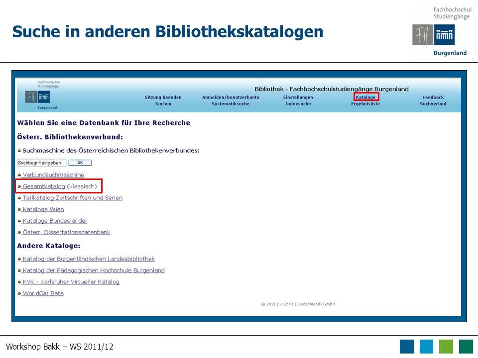 Workshop Bakk – WS 2011/12 Suche in anderen Bibliothekskatalogen