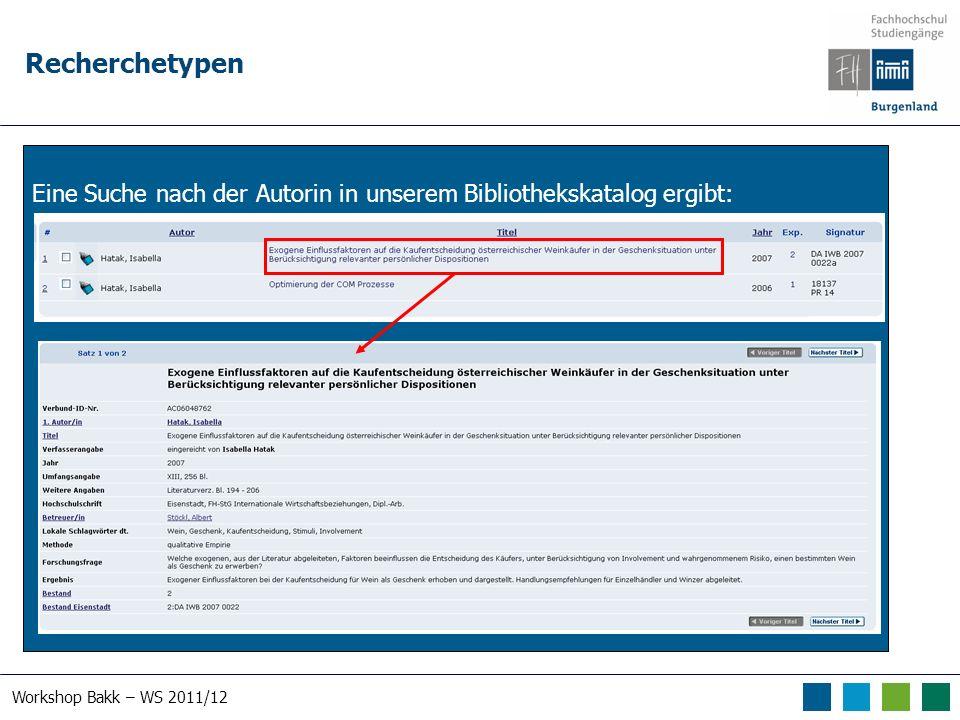 Workshop Bakk – WS 2011/12 Recherchetypen Eine Suche nach der Autorin in unserem Bibliothekskatalog ergibt: