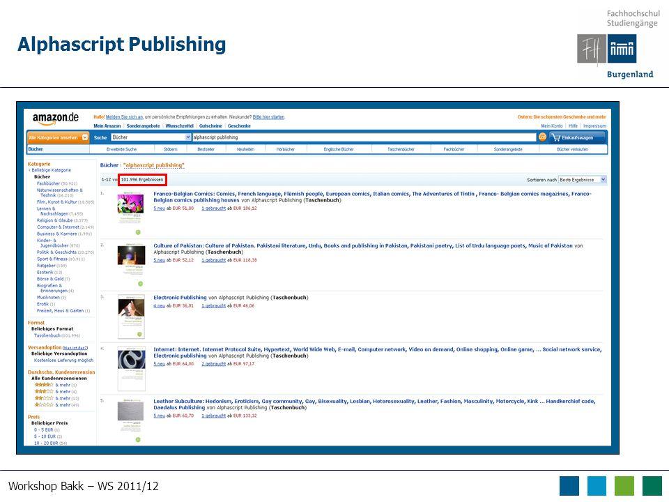 Workshop Bakk – WS 2011/12 Alphascript Publishing