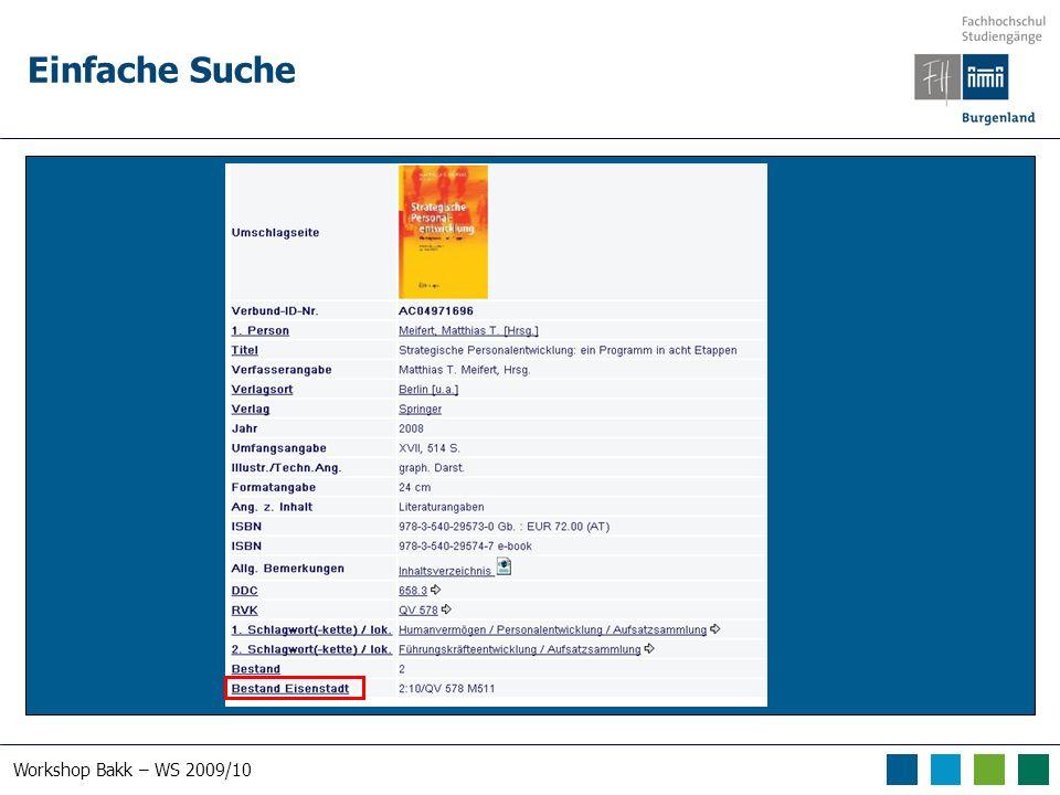 Workshop Bakk – WS 2009/10 Einfache Suche