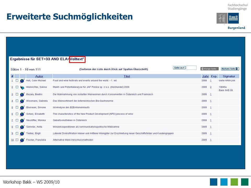 Workshop Bakk – WS 2009/10 Erweiterte Suchmöglichkeiten