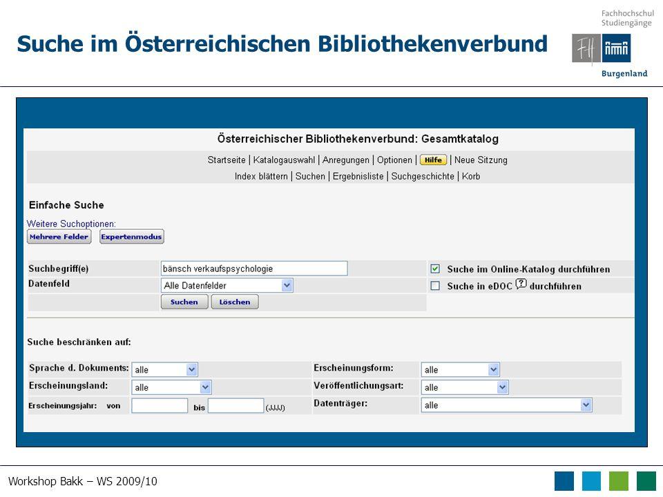 Workshop Bakk – WS 2009/10 Suche im Österreichischen Bibliothekenverbund