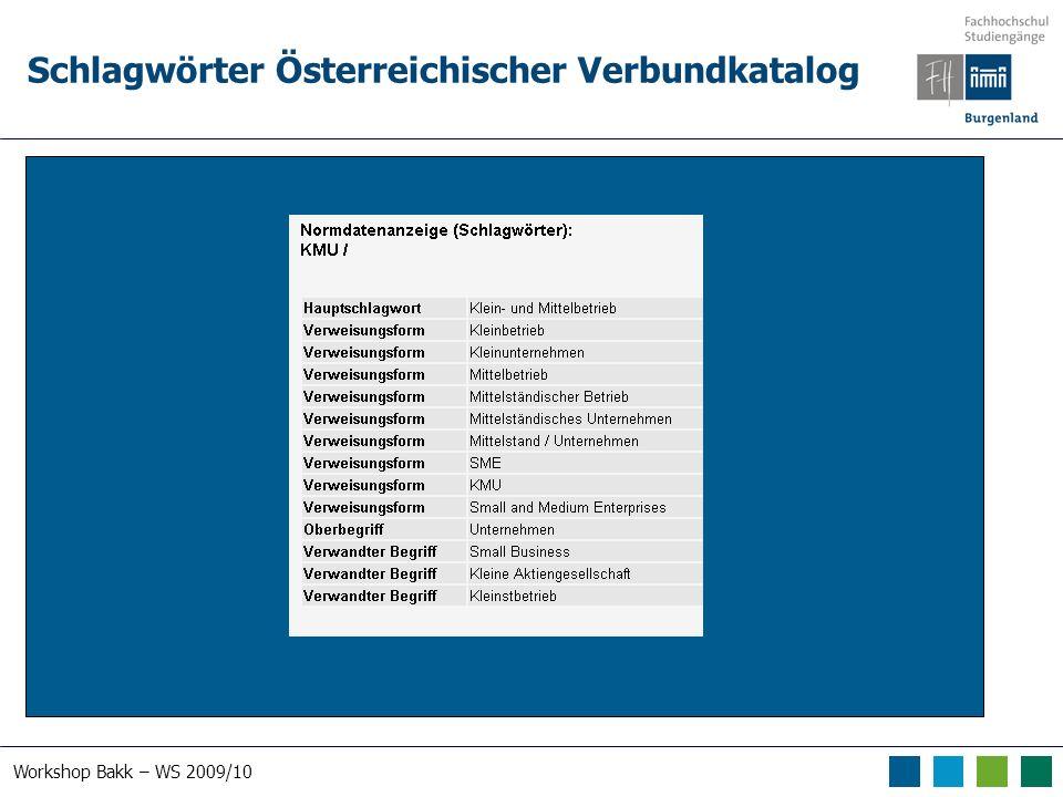 Workshop Bakk – WS 2009/10 Schlagwörter Österreichischer Verbundkatalog