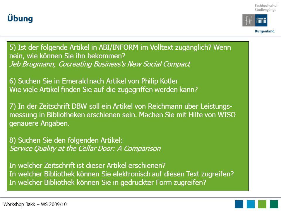 Workshop Bakk – WS 2009/10 Übung 5) Ist der folgende Artikel in ABI/INFORM im Volltext zugänglich.
