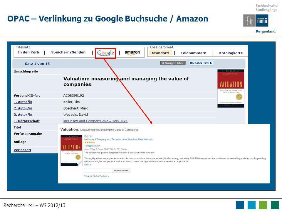 Recherche 1x1 – WS 2012/13 OPAC – Verlinkung zu Google Buchsuche / Amazon