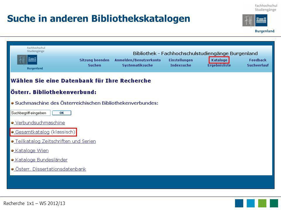 Recherche 1x1 – WS 2012/13 Suche in anderen Bibliothekskatalogen