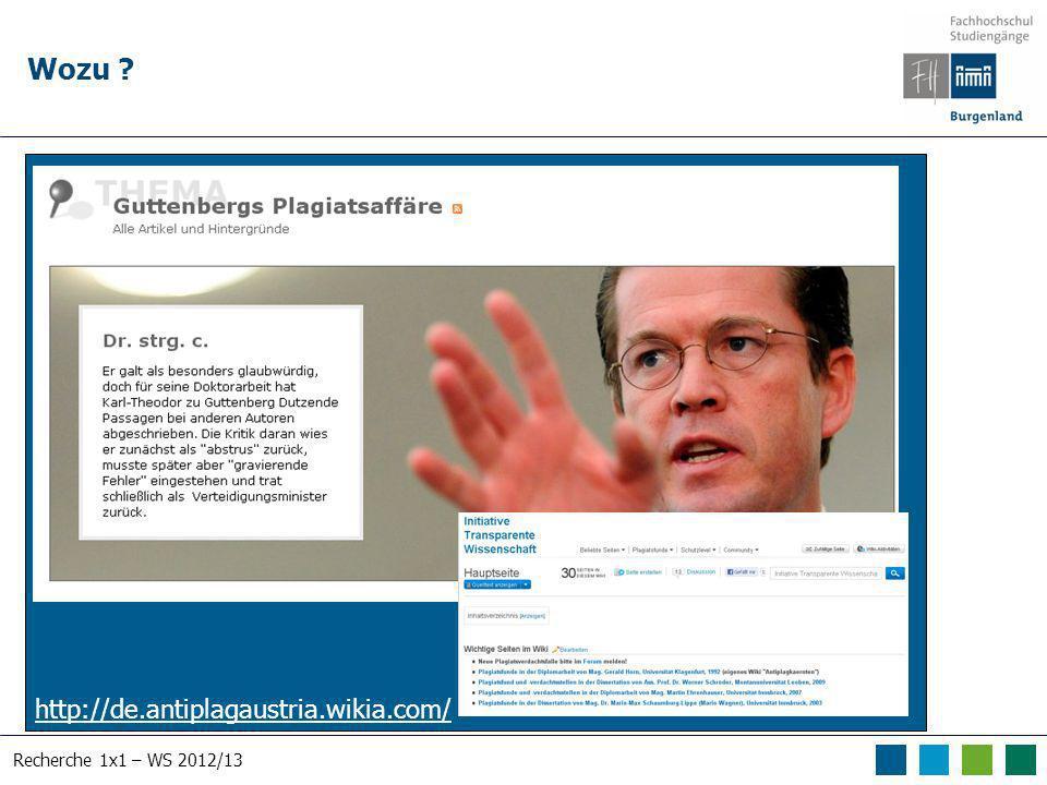 Recherche 1x1 – WS 2012/13 Wozu ? http://de.antiplagaustria.wikia.com/