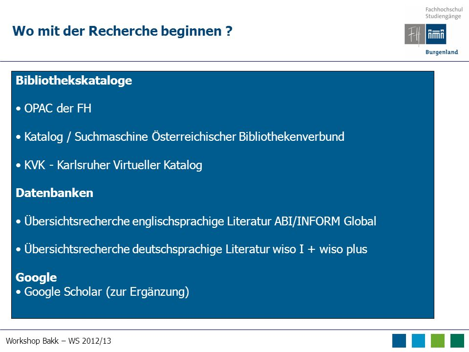 Workshop Bakk – WS 2012/13 Wo mit der Recherche beginnen .