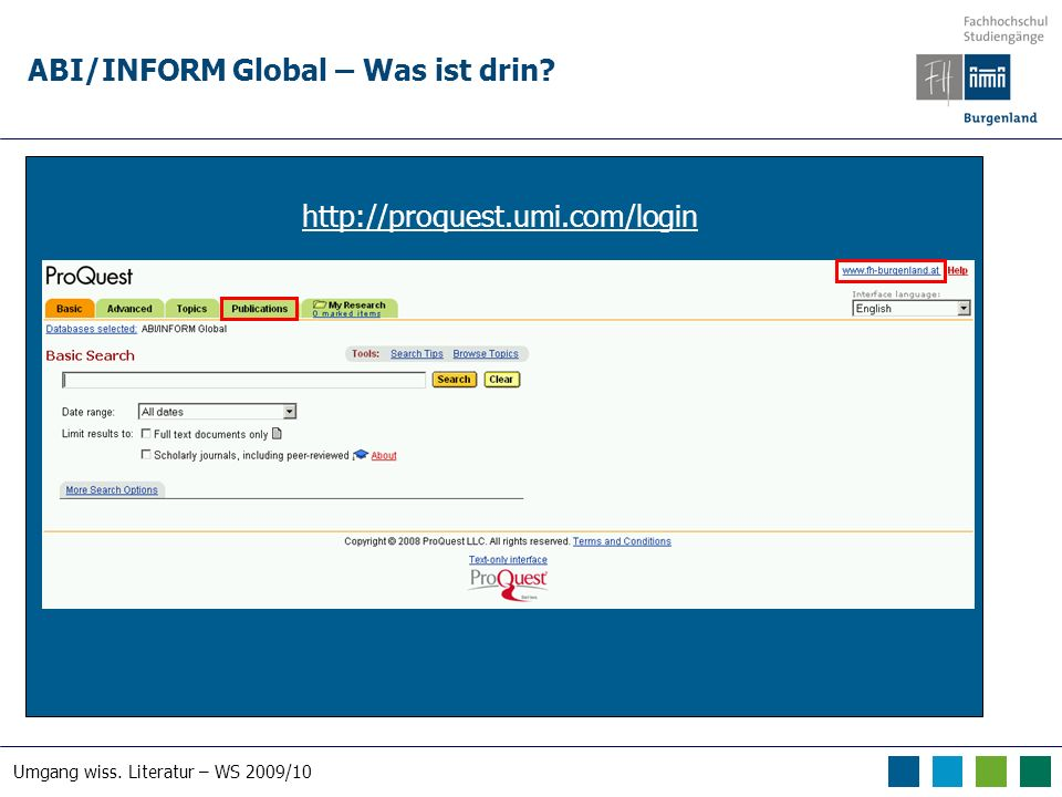 Umgang wiss. Literatur – WS 2009/10 ABI/INFORM Global – Was ist drin http://proquest.umi.com/login