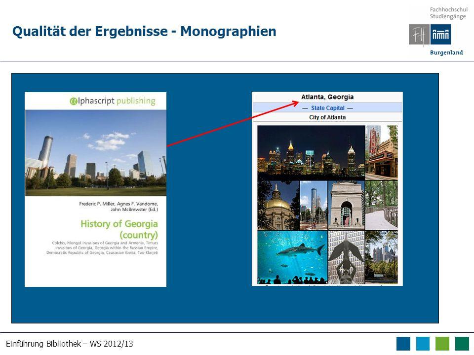 Einführung Bibliothek – WS 2012/13 Qualität der Ergebnisse - Monographien