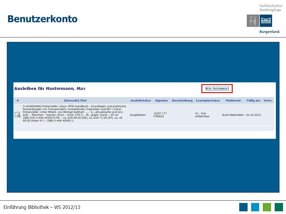 Einführung Bibliothek – WS 2012/13 Benutzerkonto