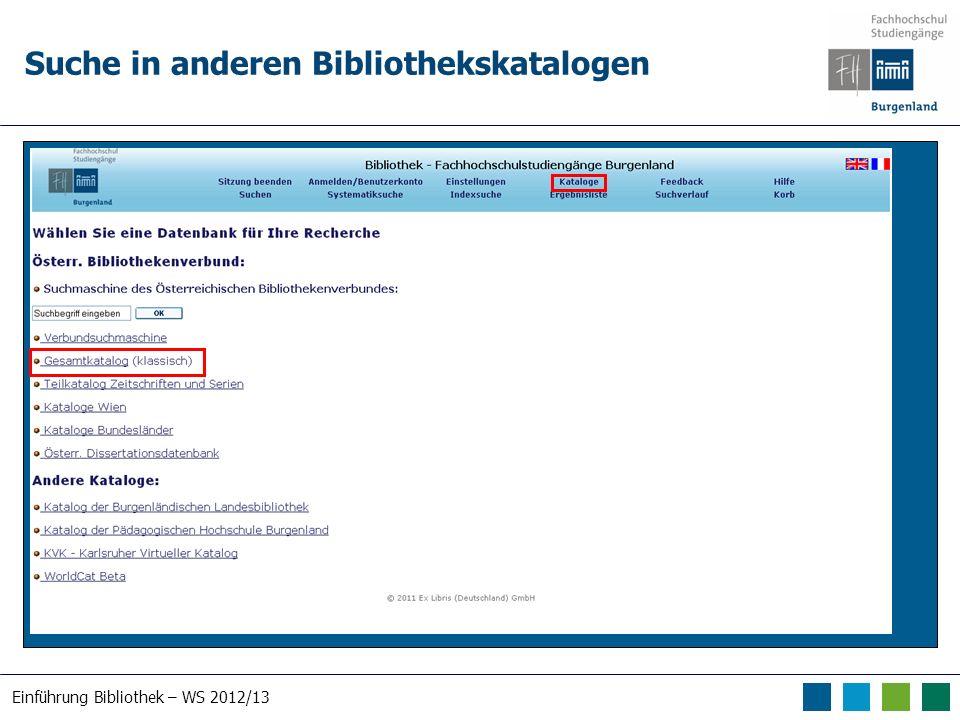 Einführung Bibliothek – WS 2012/13 Suche in anderen Bibliothekskatalogen