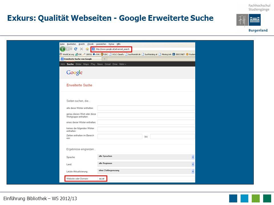 Einführung Bibliothek – WS 2012/13 Exkurs: Qualität Webseiten - Google Erweiterte Suche