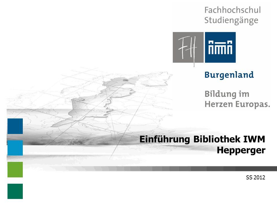 SS 2012 Einführung Bibliothek IWM Hepperger