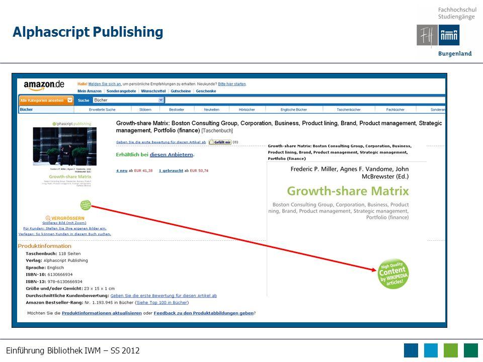 Einführung Bibliothek IWM – SS 2012 Alphascript Publishing