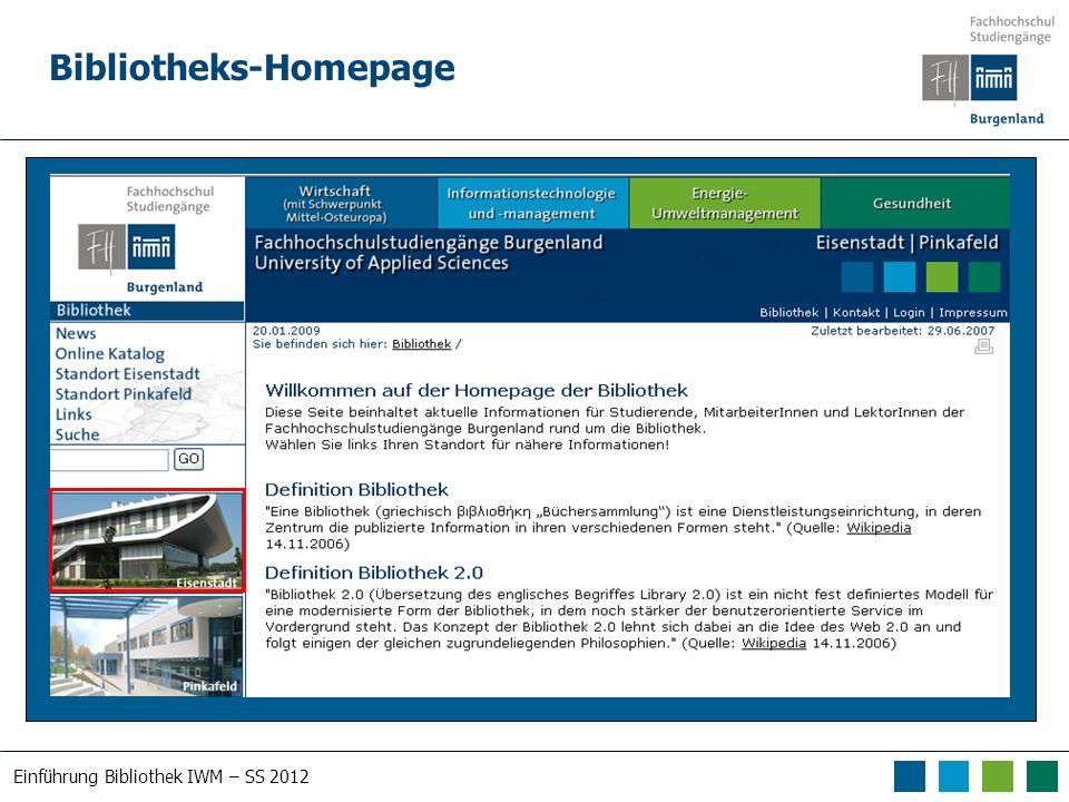 Einführung Bibliothek IWM – SS 2012 Bibliotheks-Homepage