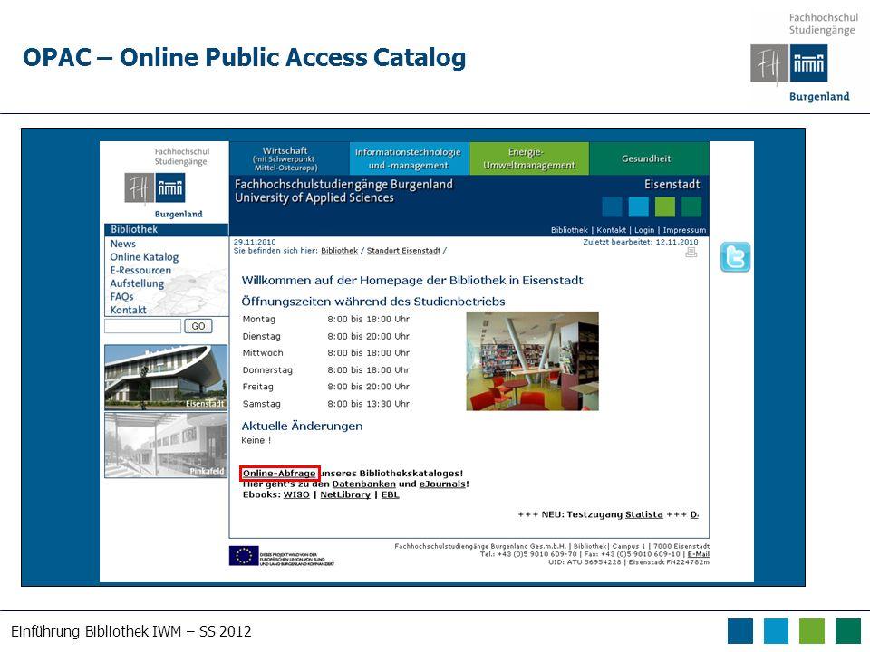 Einführung Bibliothek IWM – SS 2012 OPAC – Online Public Access Catalog