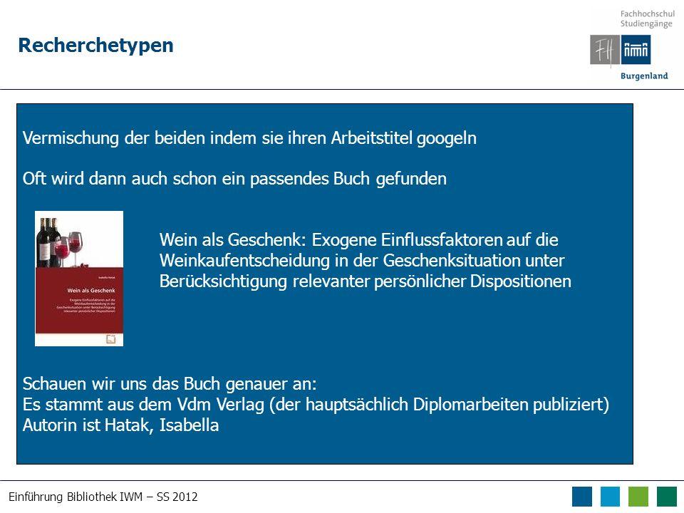 Einführung Bibliothek IWM – SS 2012 Recherchetypen Eine Suche nach der Autorin in unserem Bibliothekskatalog ergibt: