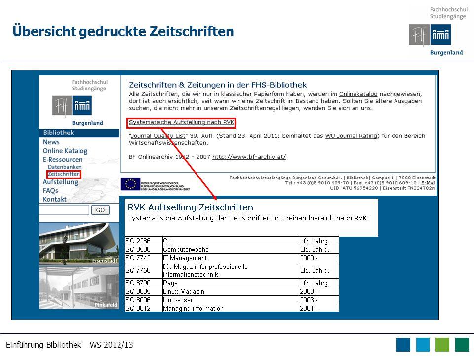 Einführung Bibliothek – WS 2012/13 Übersicht gedruckte Zeitschriften