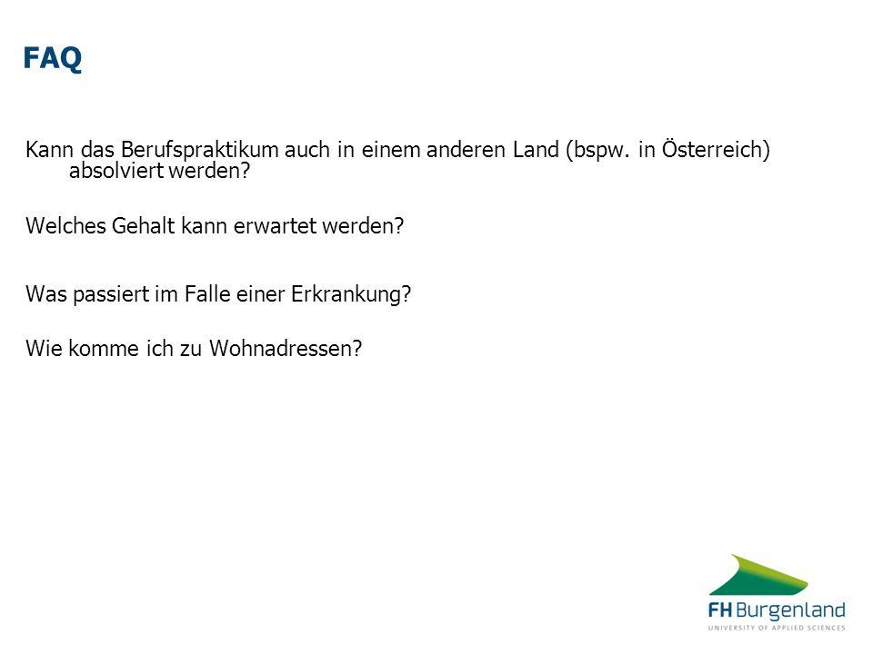 FAQ Kann das Berufspraktikum auch in einem anderen Land (bspw. in Österreich) absolviert werden? Welches Gehalt kann erwartet werden? Was passiert im