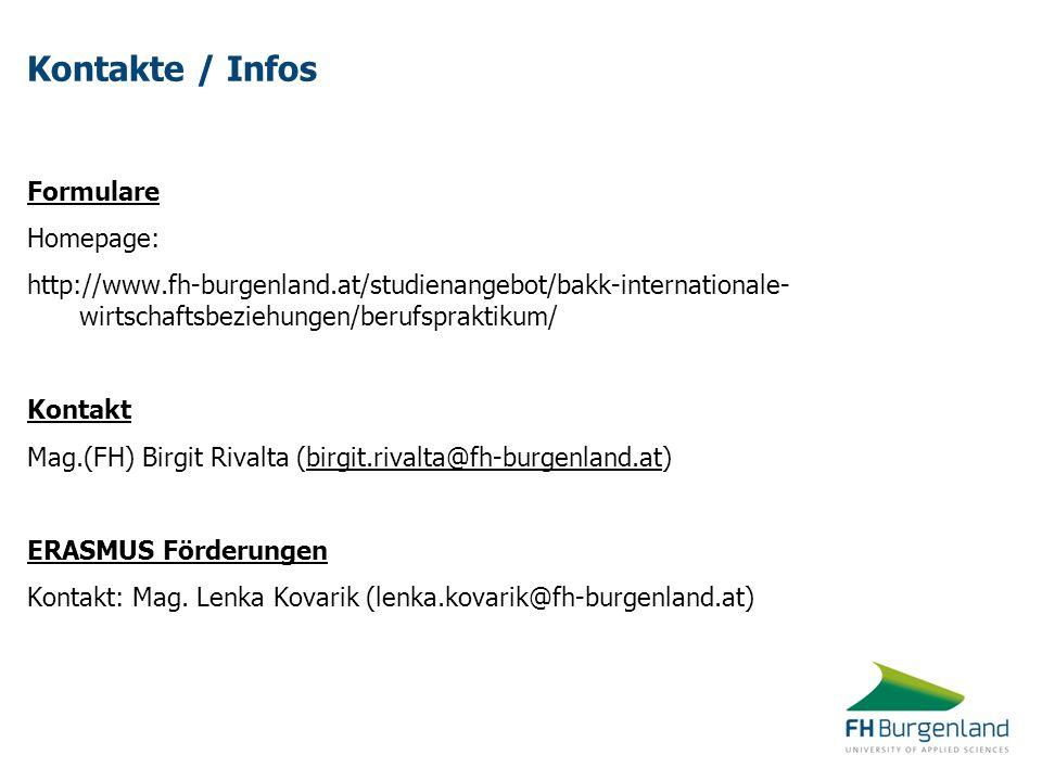 Kontakte / Infos Formulare Homepage: http://www.fh-burgenland.at/studienangebot/bakk-internationale- wirtschaftsbeziehungen/berufspraktikum/ Kontakt M
